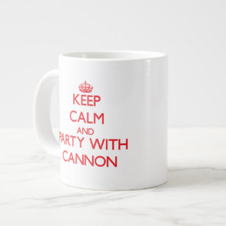 Keep calm and Party with Cannon 20 Oz Large Ceramic Coffee Mug