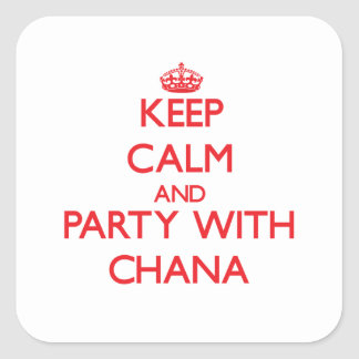 Keep Calm and Party with Chana Square Sticker