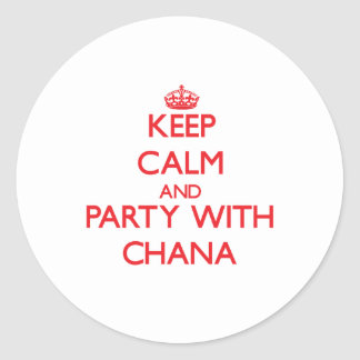 Keep Calm and Party with Chana Classic Round Sticker