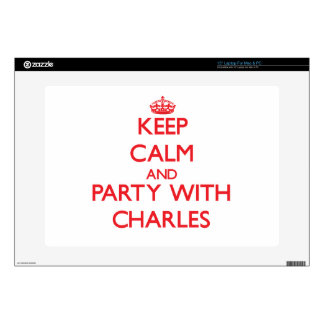 """Keep calm and Party with Charles 15"""" Laptop Skins"""