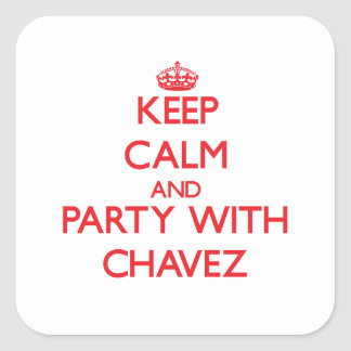 Keep calm and Party with Chavez Square Sticker