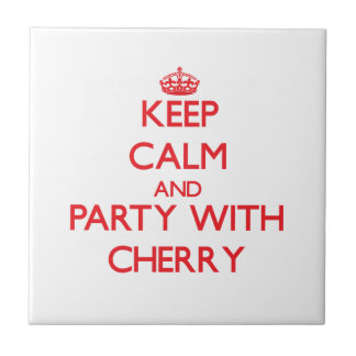 Keep calm and Party with Cherry Ceramic Tile