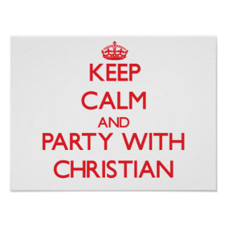 Keep calm and Party with Christian Poster