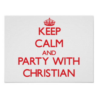 Keep calm and Party with Christian Print