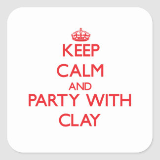 Keep calm and Party with Clay Square Stickers