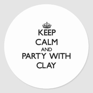 Keep calm and Party with Clay Round Stickers