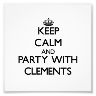Keep calm and Party with Clements Photographic Print