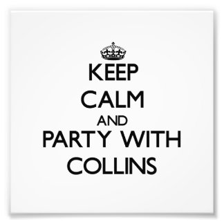 Keep calm and Party with Collins Photographic Print