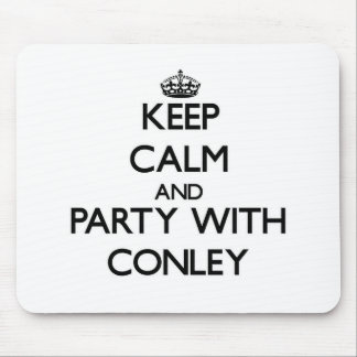 Keep calm and Party with Conley Mouse Pad