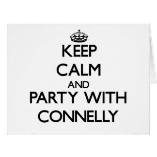Keep calm and Party with Connelly Large Greeting Card