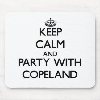 Keep calm and Party with Copeland Mousepad