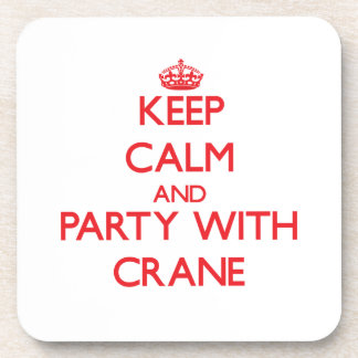 Keep calm and Party with Crane Coaster