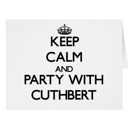 Keep calm and Party with Cuthbert Greeting Cards