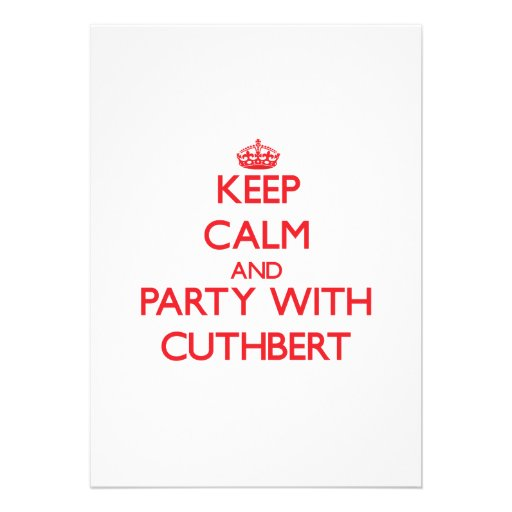 Keep calm and Party with Cuthbert Custom Announcement