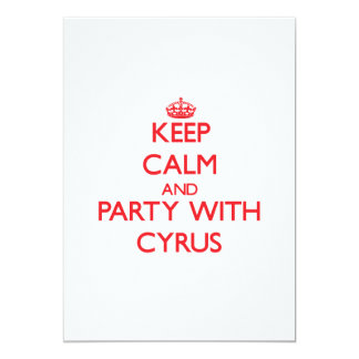 Keep calm and Party with Cyrus 5x7 Paper Invitation Card