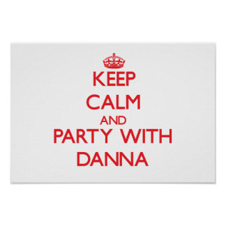 Keep Calm and Party with Danna Posters