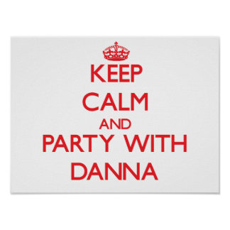 Keep Calm and Party with Danna Print