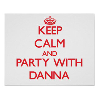 Keep Calm and Party with Danna Poster