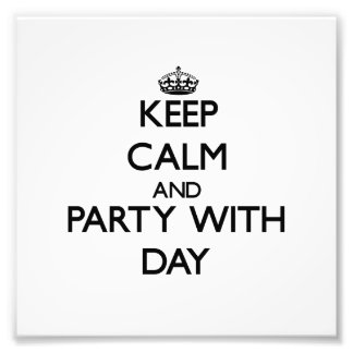 Keep calm and Party with Day Photograph
