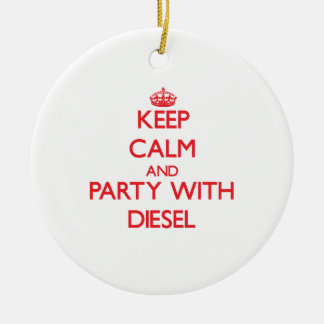 Keep calm and Party with Diesel Ceramic Ornament