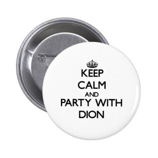 Keep calm and Party with Dion Buttons
