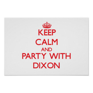 Keep calm and Party with Dixon Posters