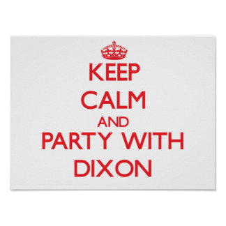 Keep calm and Party with Dixon Poster