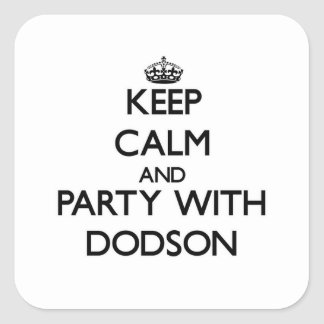 Keep calm and Party with Dodson Stickers