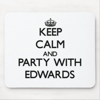 Keep calm and Party with Edwards Mouse Pad