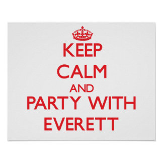 Keep calm and Party with Everett Print