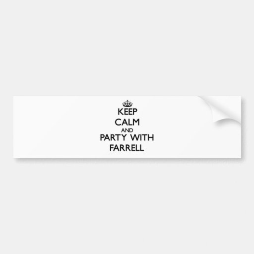 Keep calm and Party with Farrell Bumper Sticker