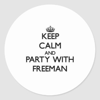 Keep calm and Party with Freeman Round Stickers