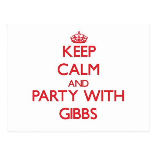 Keep calm and Party with Gibbs Postcard