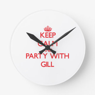Keep calm and Party with Gill Clock