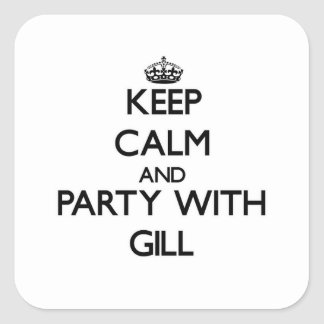Keep calm and Party with Gill Square Sticker