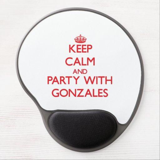 Keep calm and Party with Gonzales Gel Mousepad