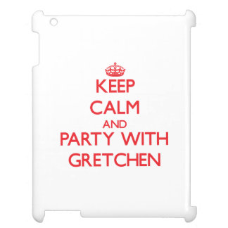 Keep Calm and Party with Gretchen iPad Cases