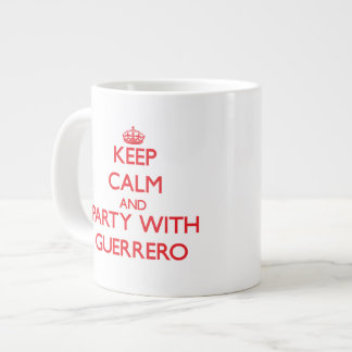 Keep calm and Party with Guerrero Jumbo Mugs