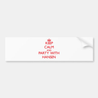 Keep calm and Party with Hansen Bumper Sticker
