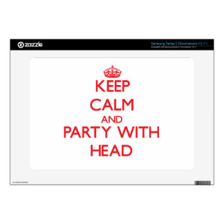Keep calm and Party with Head Samsung Chromebook Skin