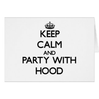 Keep calm and Party with Hood Greeting Cards