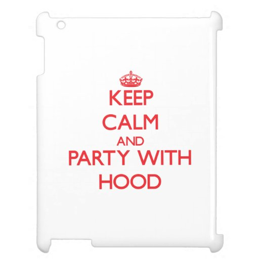Keep calm and Party with Hood Case For The iPad