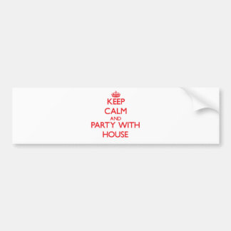 Keep calm and Party with House Bumper Sticker
