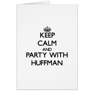 Keep calm and Party with Huffman Cards
