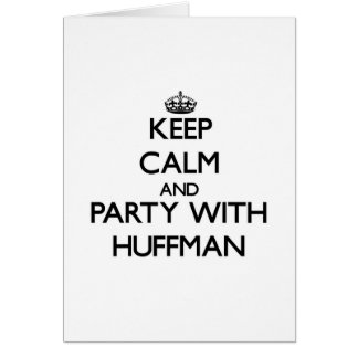 Keep calm and Party with Huffman Greeting Cards