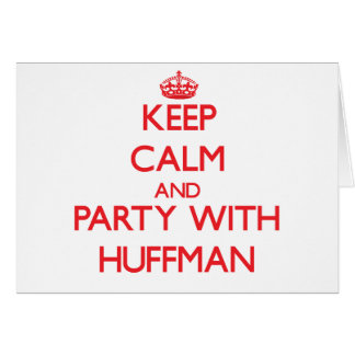 Keep calm and Party with Huffman Greeting Card