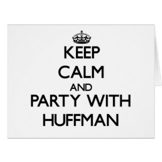 Keep calm and Party with Huffman Card