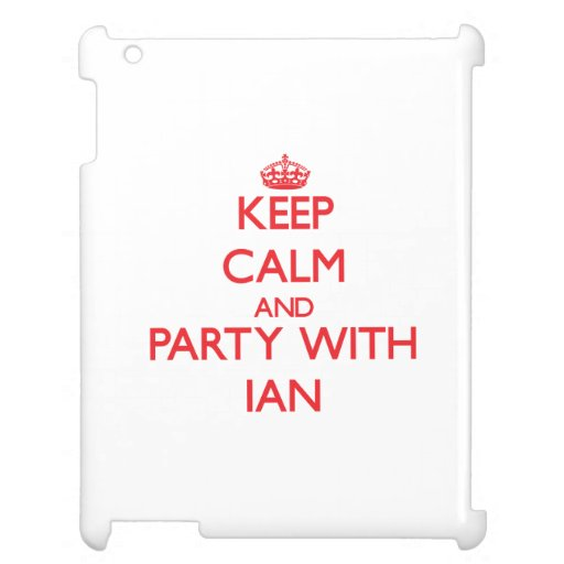 Keep calm and Party with Ian iPad Covers