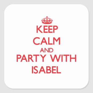 Keep Calm and Party with Isabel Sticker