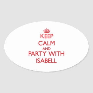 Keep Calm and Party with Isabell Oval Sticker